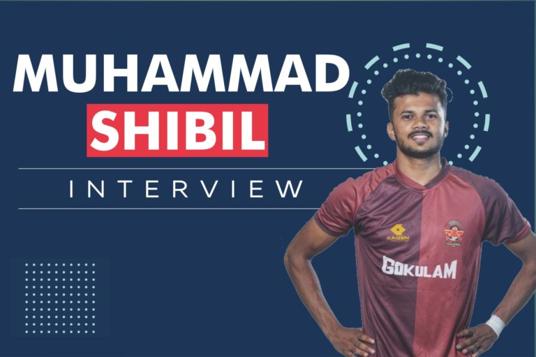 """Shibil Muhammed – """"My Aim is to play in the ISL Soon."""""""